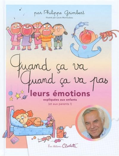 QUAND CA VA ! QUAND CA VA PAS ? LEURS EMOTIONS EXPLIQUEES AUX ENFANTS (ET AUX PARENTS !)  CLOCHETTE