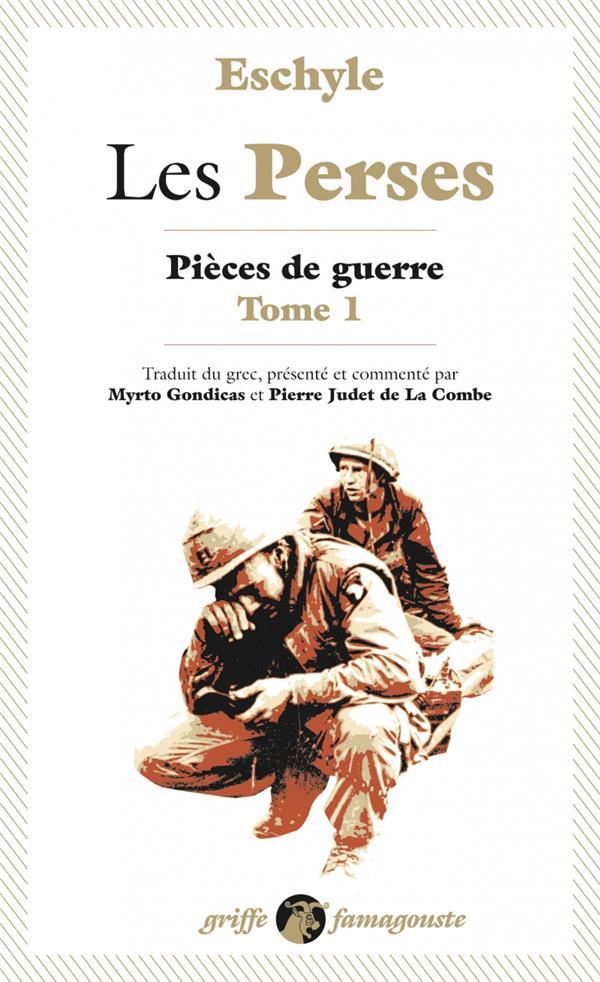 PIECES DE GUERRE T.1  -  LES PERSES