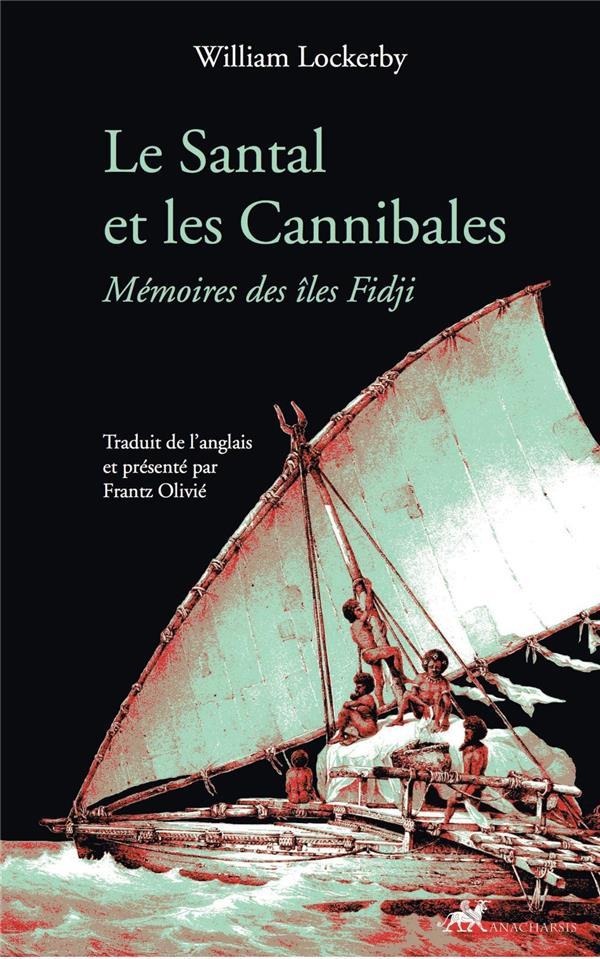 LE SANTAL ET LES CANNIBALES     MEMOIRES DES ILES FIDJI