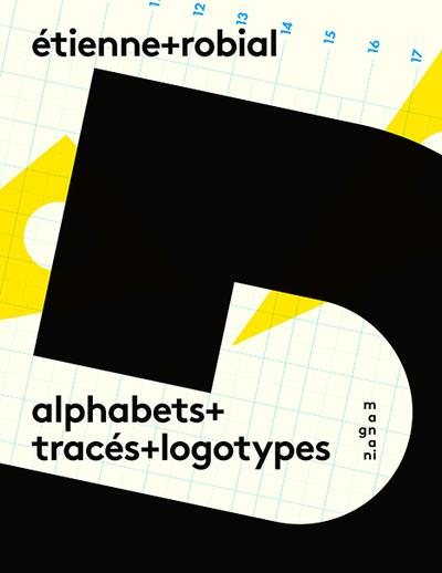ETIENNE ROBIAL ALPHABETS TRACES LOGOTYPES