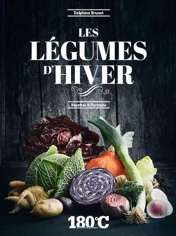 LES LEGUMES D'HIVER  -  RECETTES ET PORTRAITS