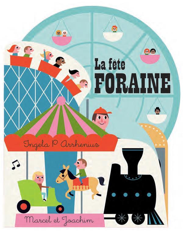 LA FETE FORAINE (COLL. TOUT CARTON INGELA P ARRHENIUS)
