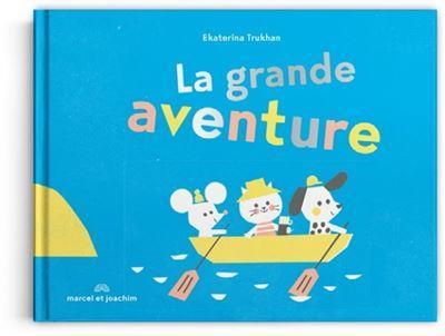 LA GRANDE AVENTURE -
