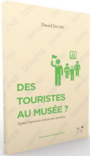 DES EXPOSITIONS POUR LES TOURISTES ? QUAND LE MUSEE DEVIENT UNE ATTRACTION