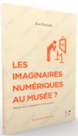 LES IMAGINAIRES NUMERIQUES AU MUSEE ? DEBATS SUR LES INJONCTIONS A L'INNOVATION