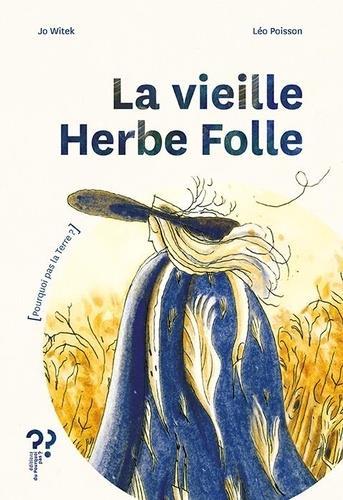 LA VIEILLE HERBE FOLLE