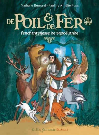 DE POIL ET DE FER EPISODE 1 : L'ENCHANTERESSE DE BROCELIANDE