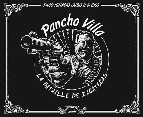 PANCHO VILLA  -  LA BATAILLE DE ZACATECAS