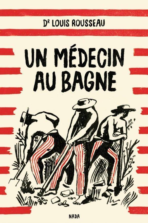 MEDECIN AU BAGNE (UN)
