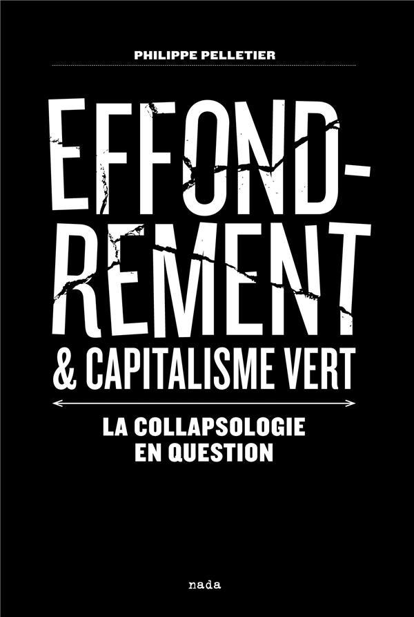EFFONDREMENT ET CAPITALISME VERT  -  LA COLLAPSOLOGIE EN QUESTION
