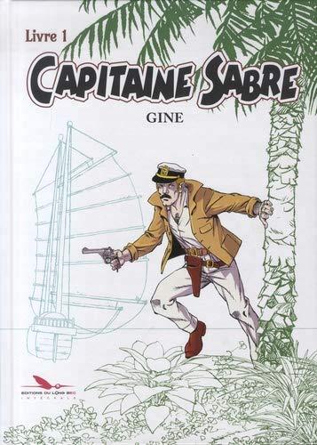 CAPITAINE SABRE - T01 - CAPITAINE SABRE - INTEGRALE - LIVRE 1