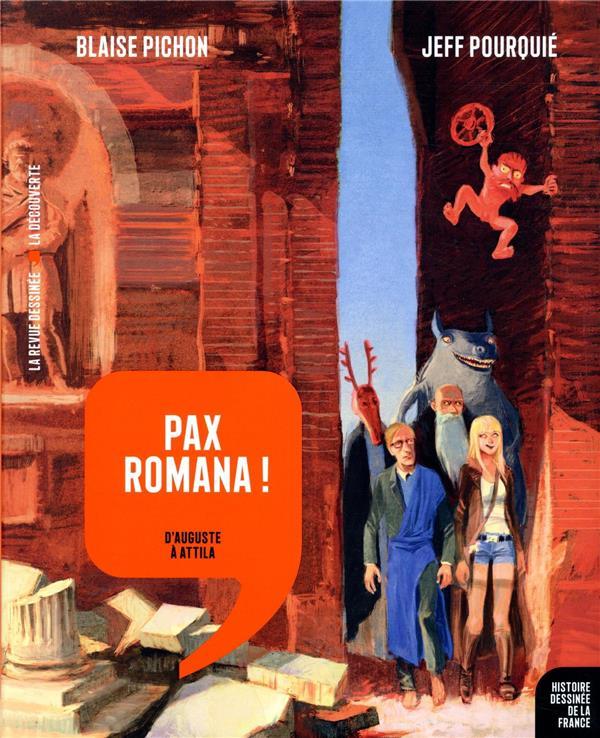 PAX ROMANA ! - HISTOIRE DESSINEE DE LA FRANCE - T3 - D'AUGUSTE A ATTILA  GALLISOL
