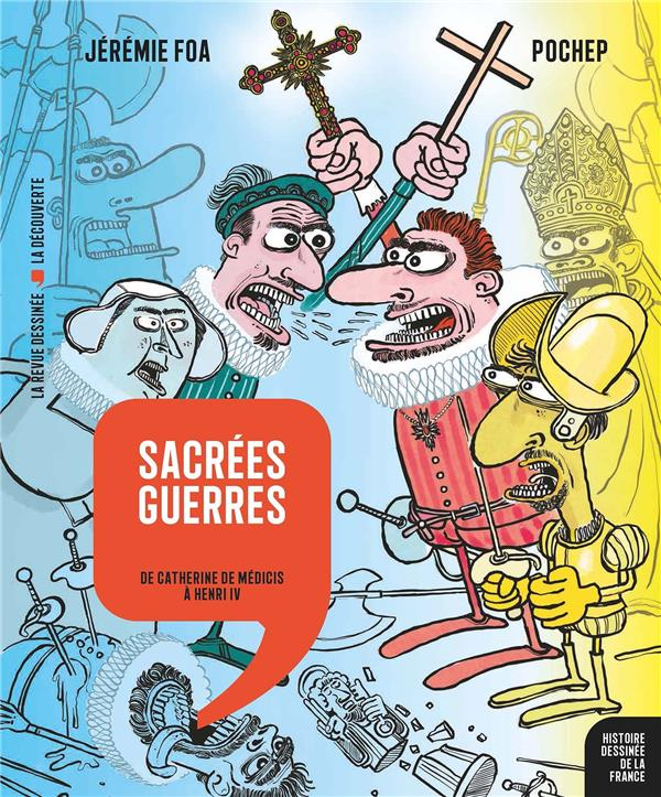HISTOIRE DESSINEE DE LA FRANCE  -  SACREES GUERRES  -  DE CATHERINE DE MEDICIS A HENRI IV