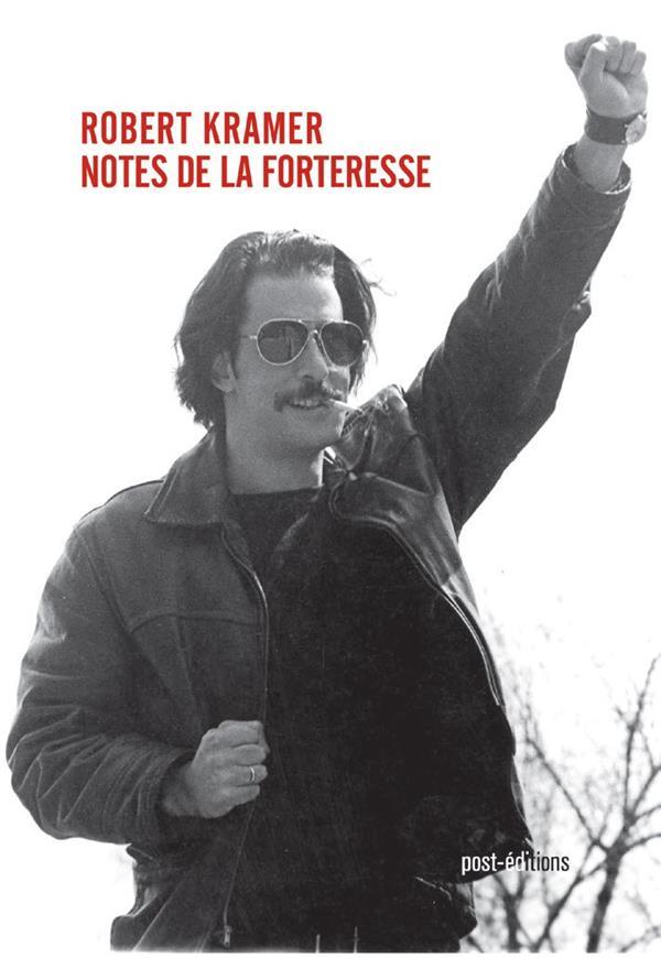 NOTES DE LA FORTERESSE (ECRITS, 1967 1999)