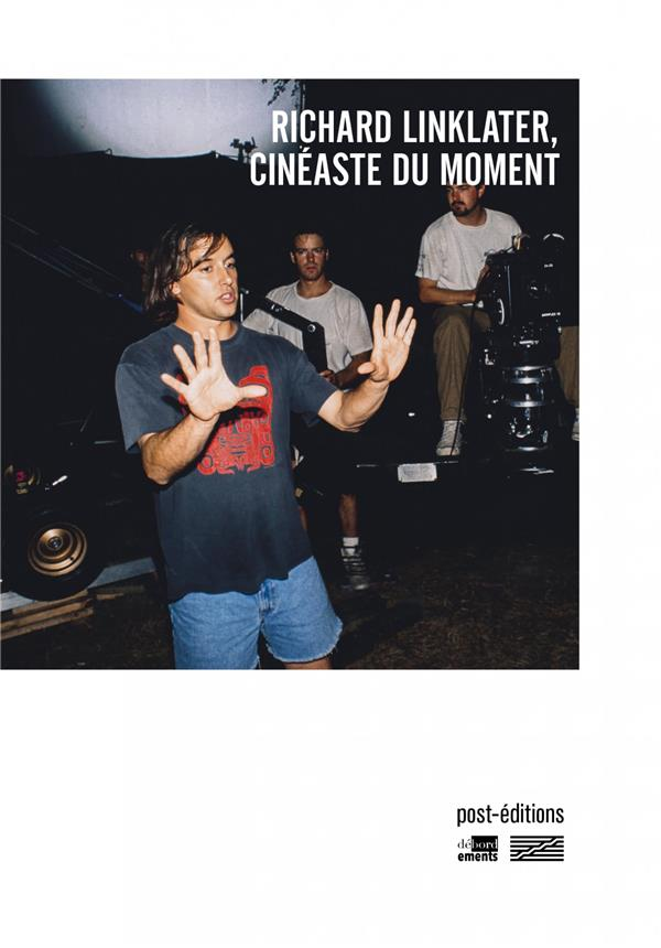 RICHARD LINKLATER, CINEASTE DU MOMENT