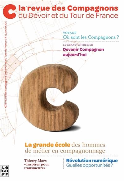 C#1LA REVUE DES COMPAGNONS DU DEVOIR ET DU TOUR DE FRANCE COLLECTIF Isabelle Le Goff éditions