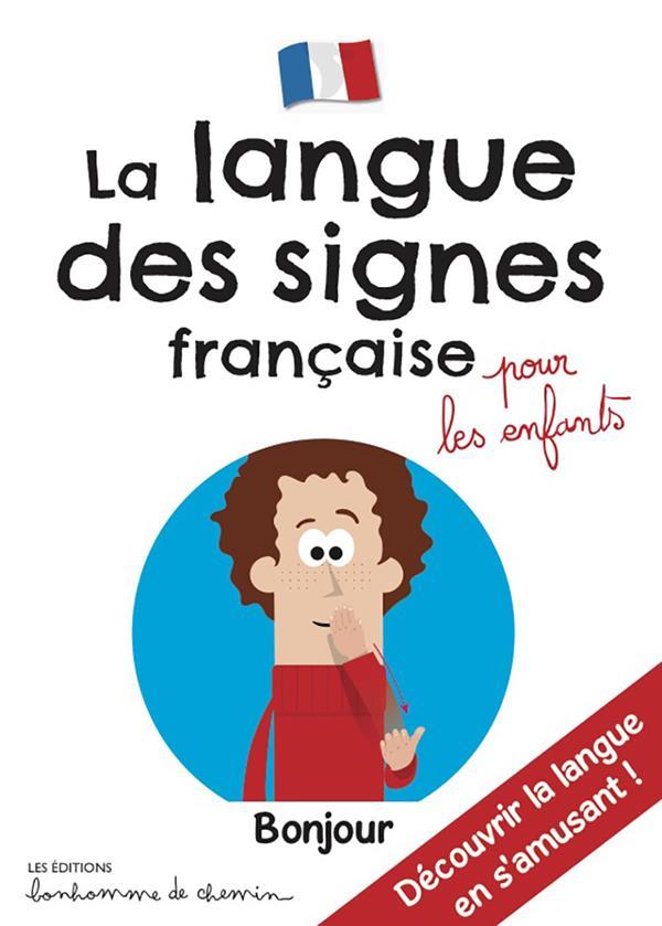 LA LANGUE DES SIGNES FRANCAISE POUR LES ENFANTS COLLECTIF BONHOMME CHEMIN