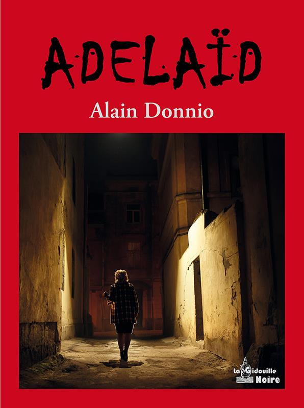 ADELAID DONNIO, ALAIN LA GIDOUILLE