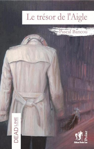Le trésor de l'aigle Bancou Pascal Border Line