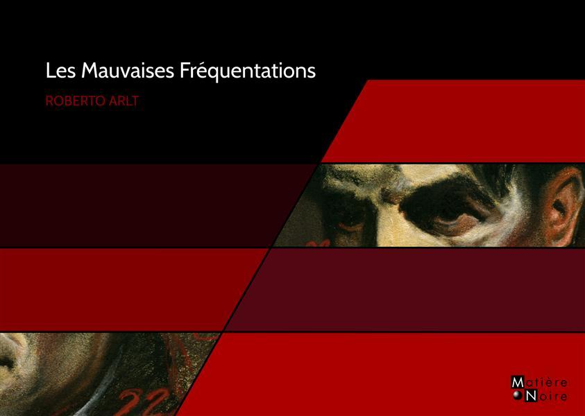 LES MAUVAISES FREQUENTATIONS