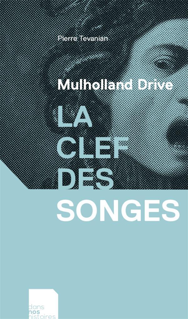 MULHOLLAND DRIVE  -  LA CLEF DES SONGES