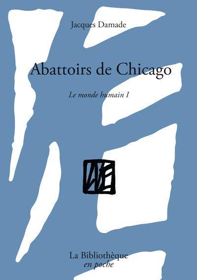 ABATTOIRS DE CHICAGO     LE MONDE HUMAIN I