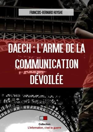 DAECH  L ARME DE LA COMMUNICATION DEVOILEE