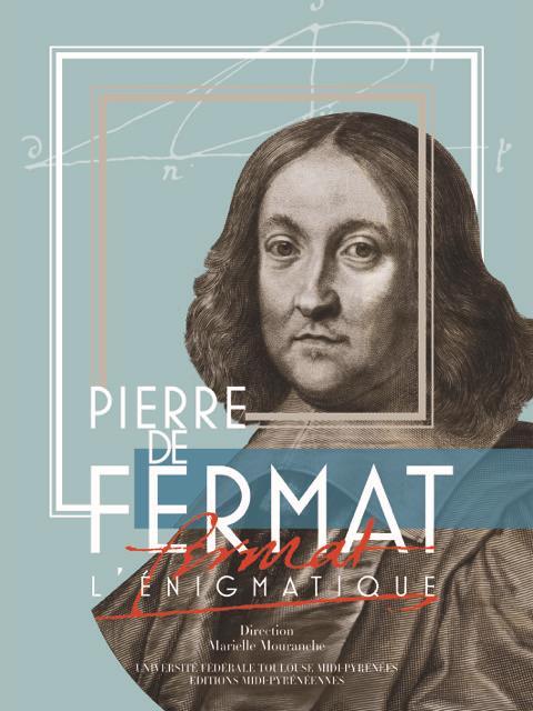 PIERRE DE FERMAT L ENIGMATIQUE