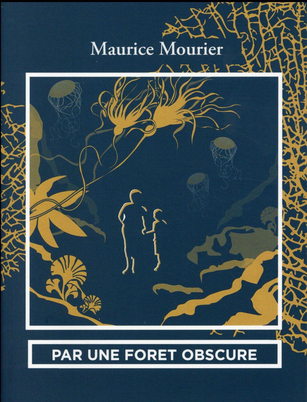 PAR UNE FORET OBSCURE Mourier Maurice Ogre