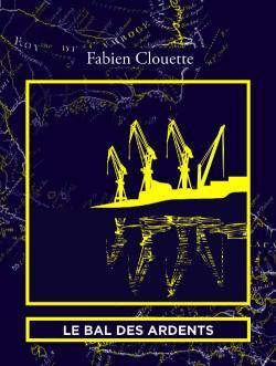 LE BAL DES ARDENTS Clouette Fabien Ogre