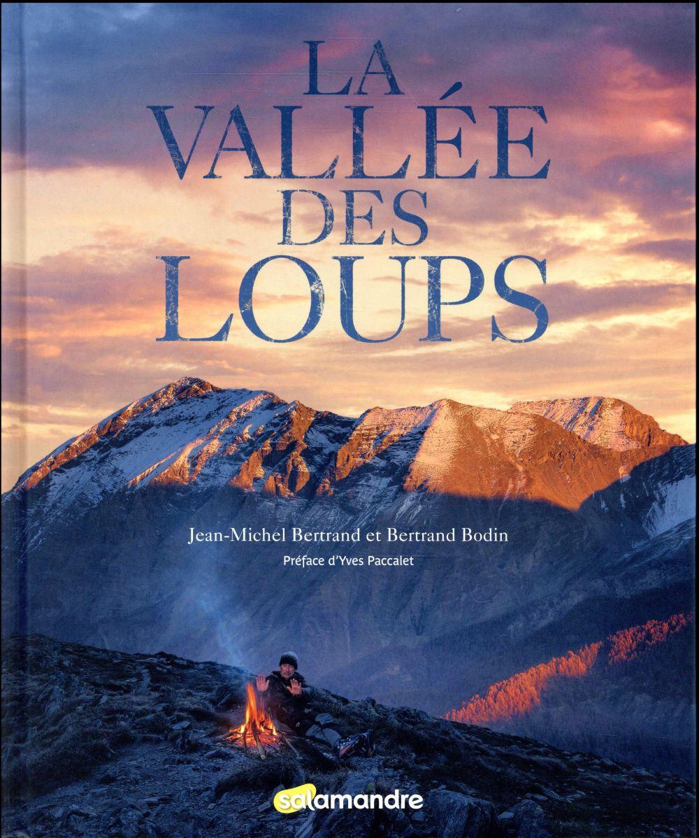 LA VALLEE DES LOUPS Bertrand Jean-Michel Les éditions de la Salamandre