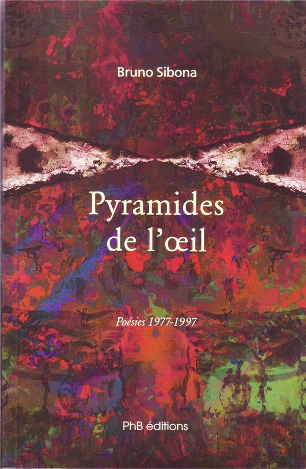 PYRAMIDES DE L-OEIL SIBONA BRUNO PHB EDITIONS