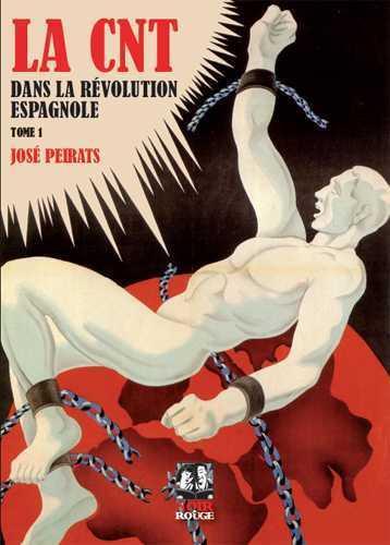 LA CNT DANS LA REVOLUTION ESPAGNOLE T.1