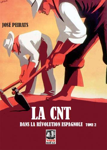 LA CNT DANS LA REVOLUTION ESPAGNOLE T.2