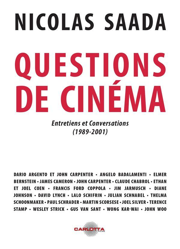 QUESTIONS DE CINEMA DE NICOLAS SAADA  -  ENTRETIENS ET CONVERSATIONS (1989-2001)