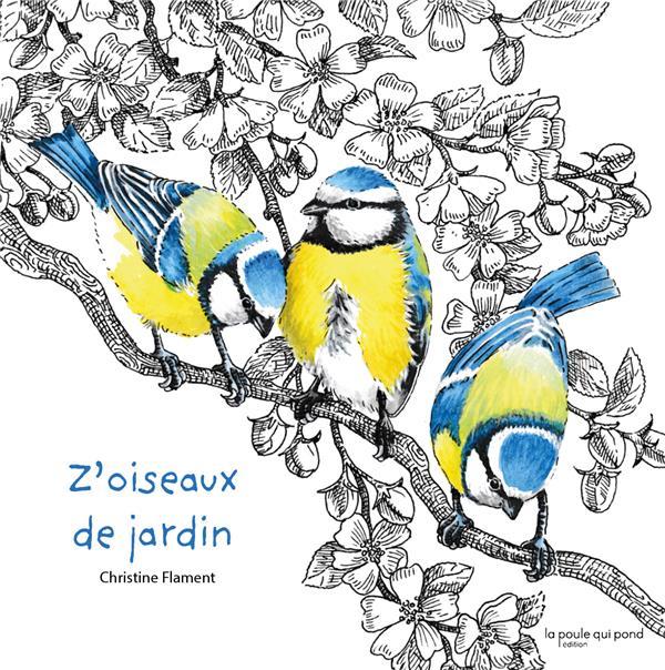 Z'OISEAUX DE JARDIN CHRISTINE FLAMENT POULE QUI POND