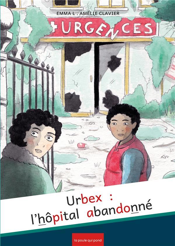 URBEX  -  L'HOPITAL ABANDONNE EMMANUELLE LABOUREYR POULE QUI POND