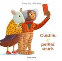 OUISTITIS ET PETITES SOURIS FRANCOIS DAVID/SYLVI POULE QUI POND