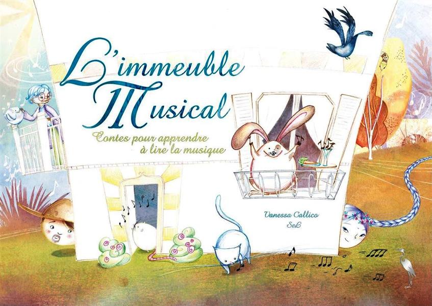 L'IMMEUBLE MUSICAL  -  CONTES POUR APPRENDRE A LIRE LA MUSIQUE VANESSA CALLICO, SEL Héron d'argent