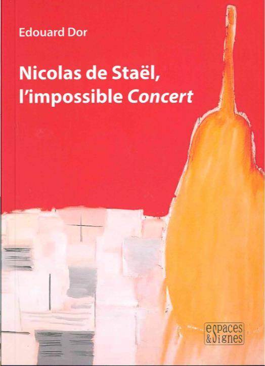 NICOLAS DE STAEL, L'IMPOSSIBLE CONCERT DOR EDOUARD ESPACES SIGNES
