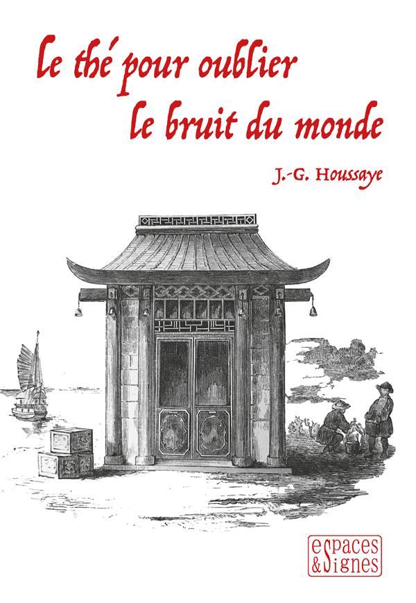 LE THE POUR OUBLIER LE BRUIT DU MONDE