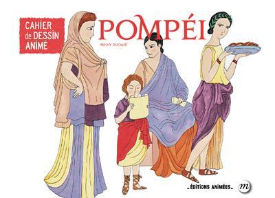 CAHIER DE DESSIN ANIME - POMPEI