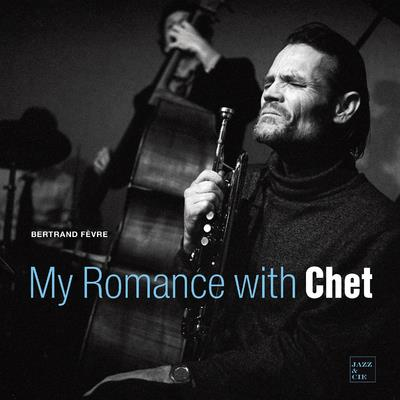 MY ROMANCE WITH CHET