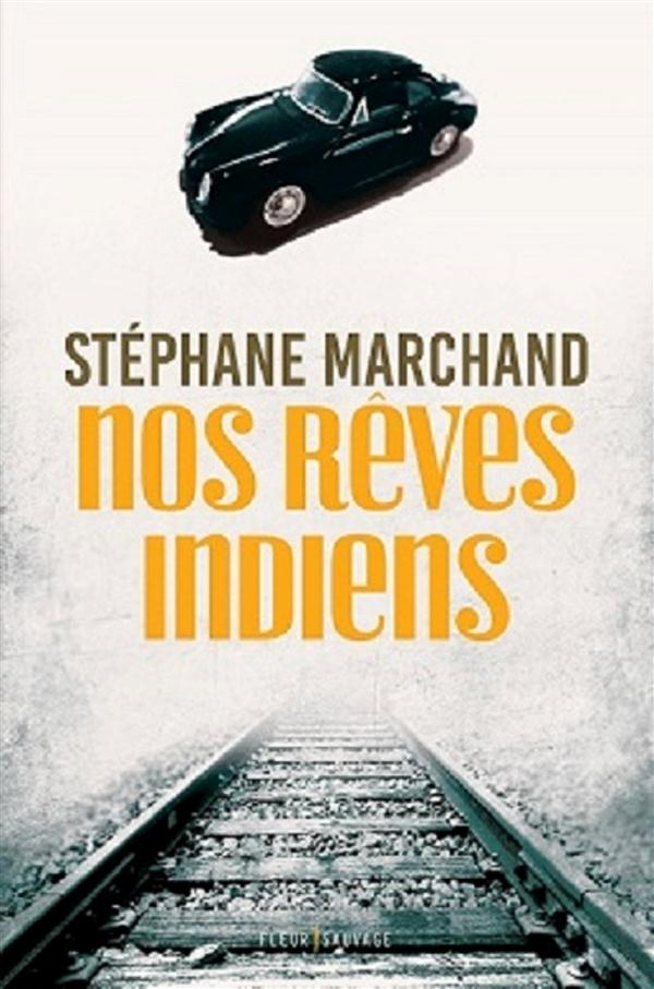Marchand Stéphane - NOS REVES INDIENS