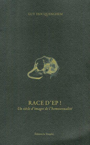 RACE D'EP ! UN SIECLE D'IMAGES DE L'HOMOSEXUALITE