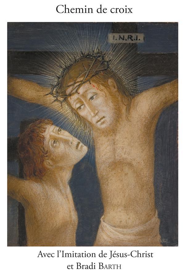 CHEMIN DE CROIX EN COMPAGNIE DE L´IMITATION DE JESUS-CHRIST ET DE BRADI BARTH