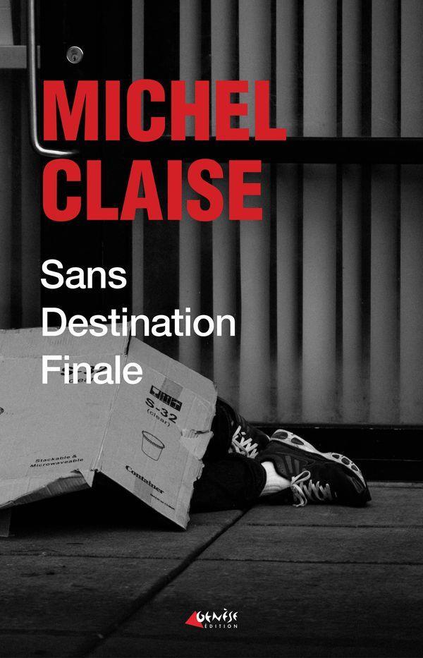 SANS DESTINATION FINALE CLAISE MICHEL GENESE BE