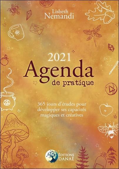 AGENDA DE PRATIQUE  -  365 JOURS POUR DEVELOPPER SES CAPACITES MAGIQUES ET CREATIVES NEMANDI, LISBETH DANAE