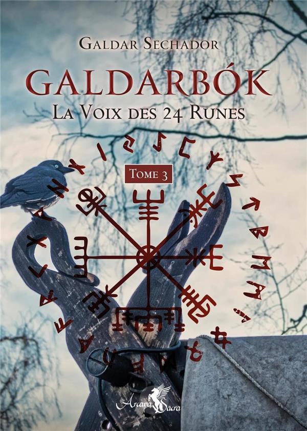 GALDARBóK LA VOIX DES 24 RUNES T.3