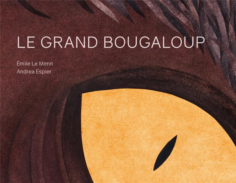 LE GRAND BOUGALOUP -